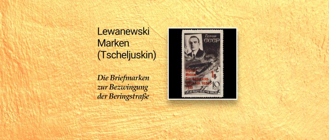 Tscheljuskin Marken zur Bezwingung der Beringstraße