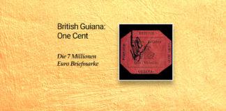 Teuerste Briefmarke der Welt - Guiana One Cent