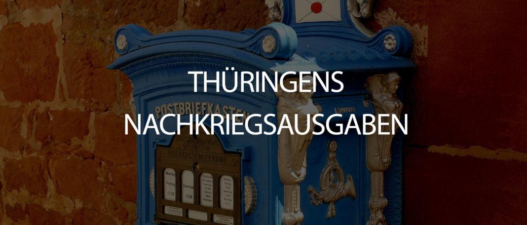 Thueringens Nachkriegsausgaben - Auch als Wertanlage interessant ?